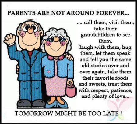 Parents are not around forever